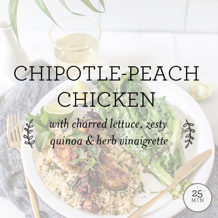 Chipotle-Peach Chicken with charred lettuce, zesty quinoa & herb vinaigrette