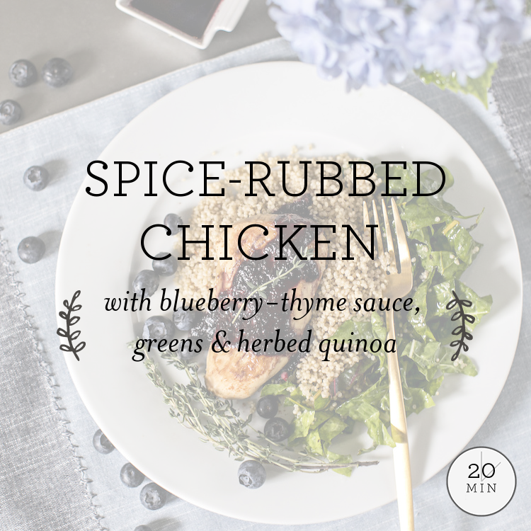 Spice-Rubbed Chicken with blueberry thyme sauce, greens & herbed quinoa