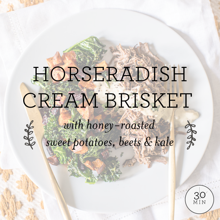 Horseradish Cream Brisket with honey-roasted sweet potatoes, beets & kale