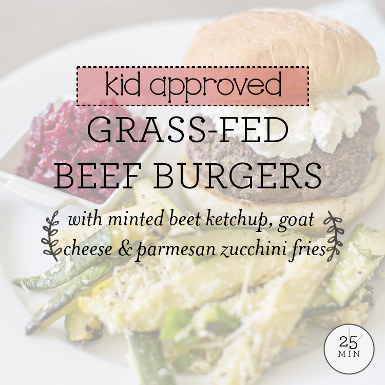 Grass-Fed Beef Burgers with minted beet ketchup, goat cheese & parmesan zucchini fries
