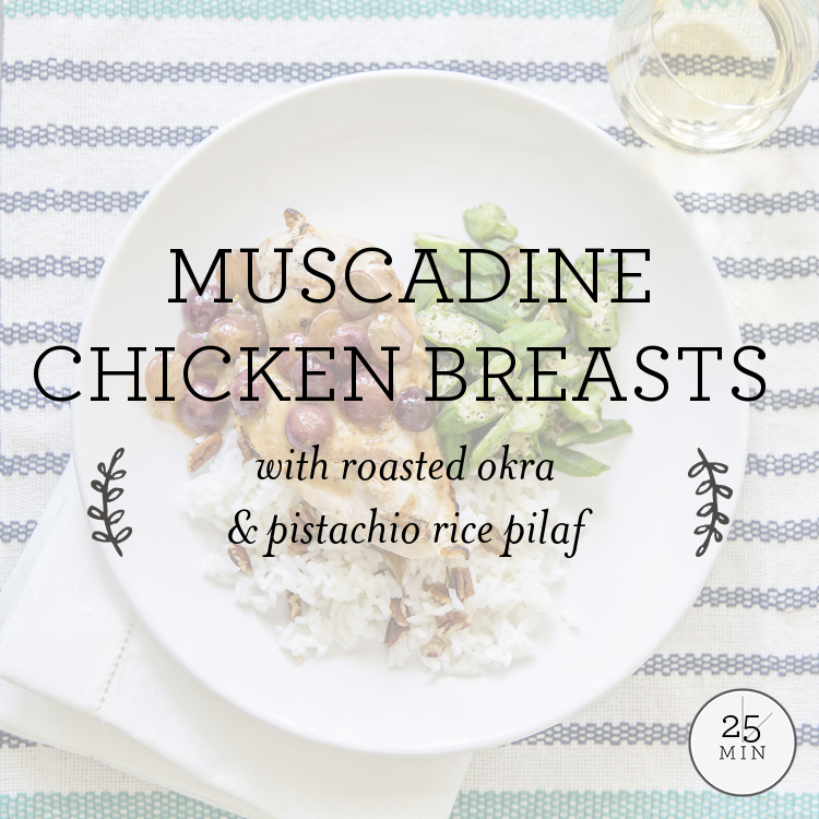 Muscadine Chicken Breasts with roasted okra & pistachio rice pilaf