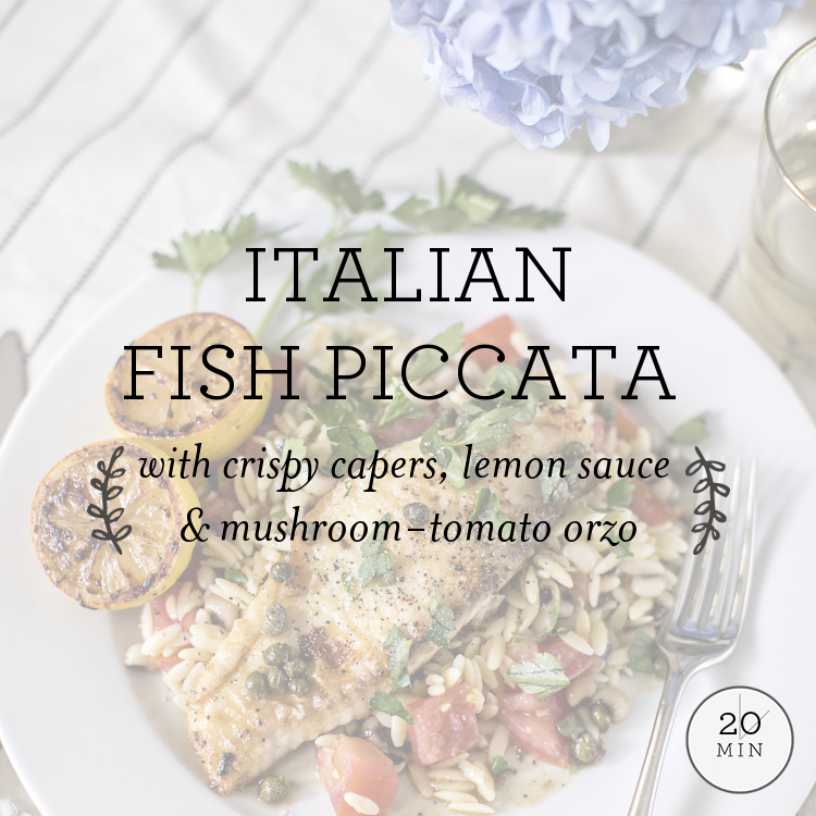 Italian Fish Piccata with crispy capers, lemon sauce & mushroom-tomato orzo
