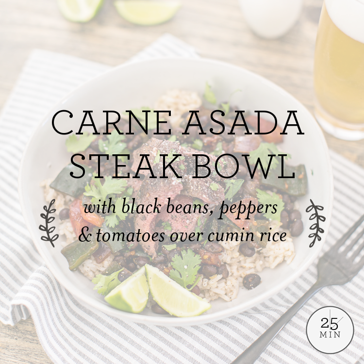 Carne Asada Steak Bowl with black beans, poblano & tomatoes over cumin rice