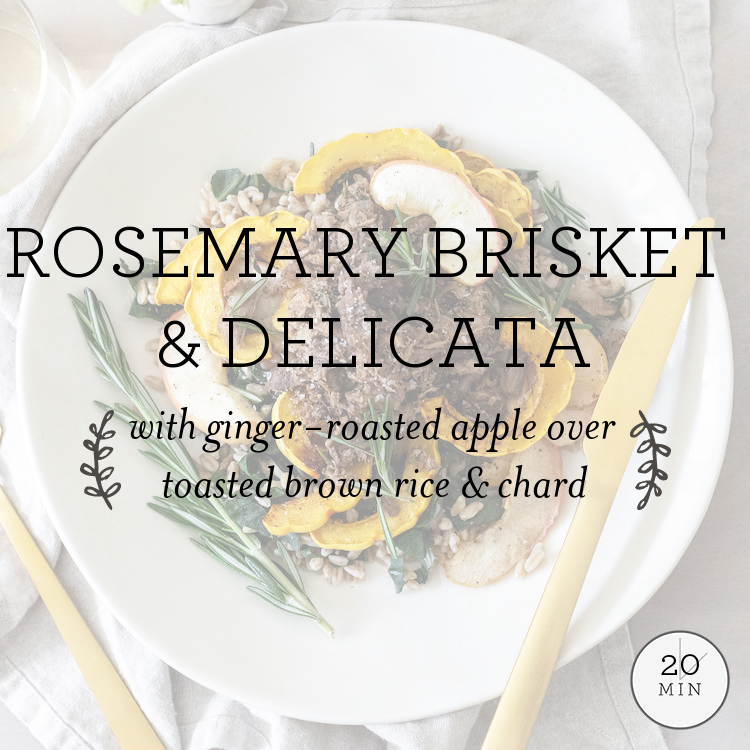 Rosemary Brisket & Delicata with ginger-roasted apple over toasted quinoa & swiss chard