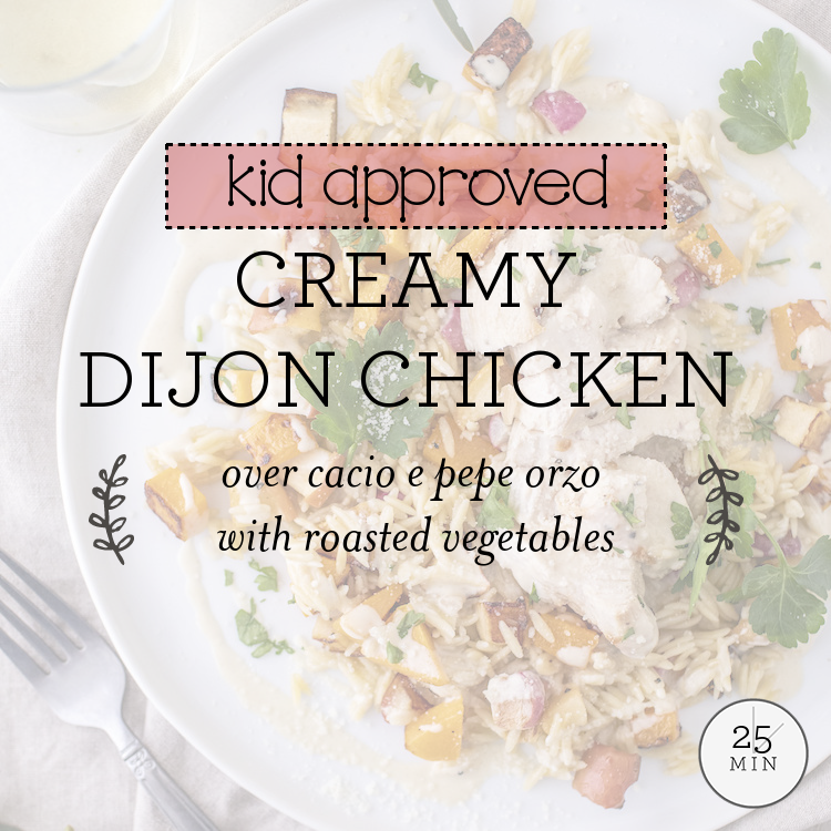 Creamy Dijon Chicken over cacio e pepe orzo with roasted vegetables