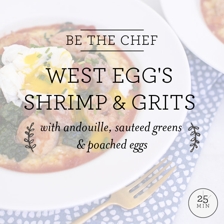 West Egg's Shrimp & Grits with andouille, sauteed greens & poached eggs
