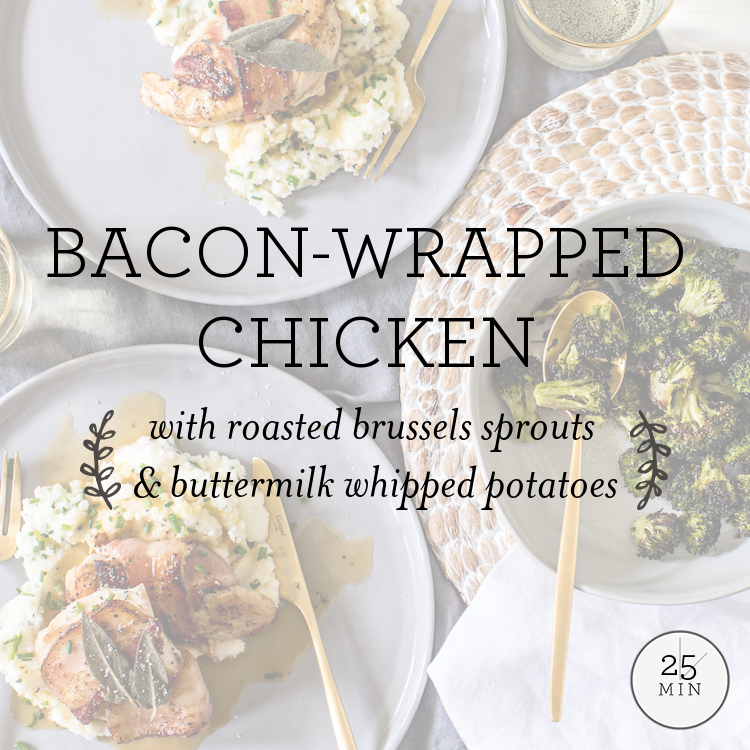 Bacon-Wrapped Chicken with roasted broccoli & buttermilk whipped potatoes