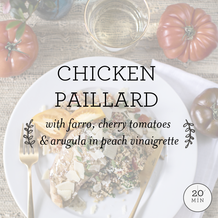 Chicken Paillard with farro, tomatoes & arugula in peach vinaigrette