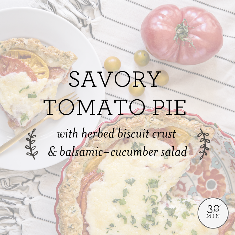 Savory Tomato Pie with herbed biscuit crust & balsamic-cucumber salad