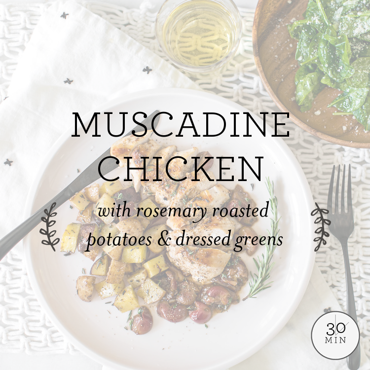 Muscadine Chicken with rosemary roasted potatoes & dressed greens