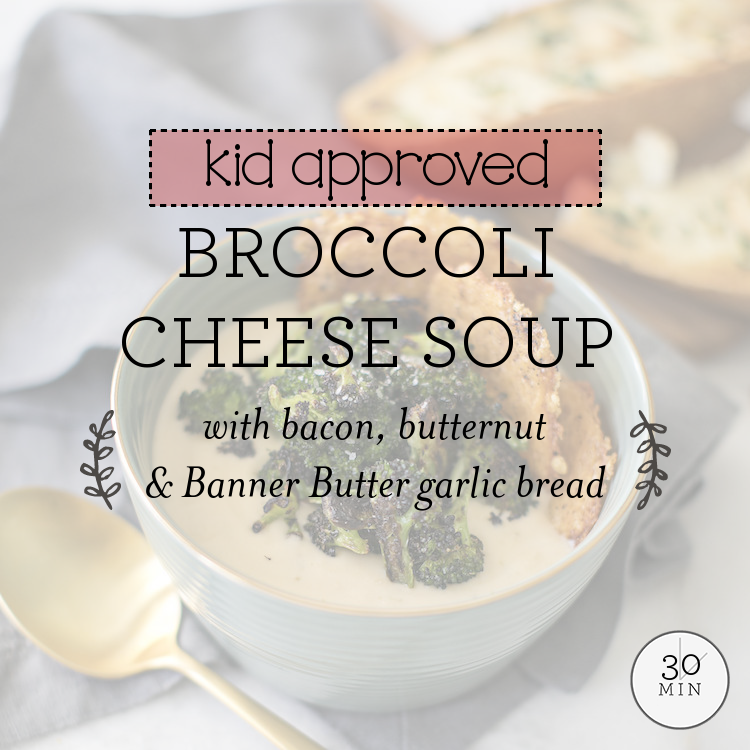 Broccoli Cheese Soup with cheddar, butternut squash & Banner Butter garlic bread
