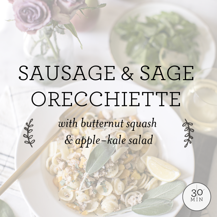 Sausage & Sage Orecchiette with butternut squash & apple-arugula salad