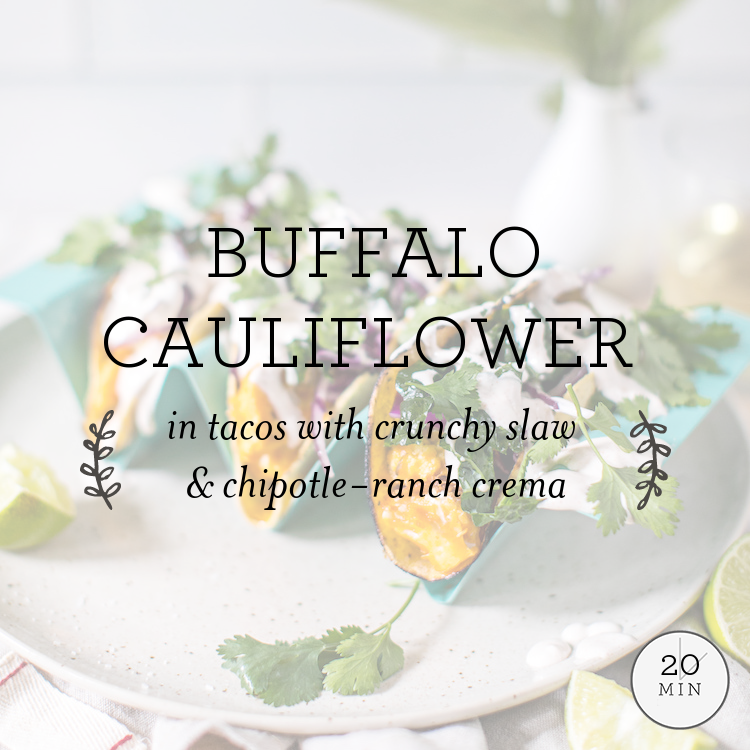 Buffalo Cauliflower in tacos with crunchy slaw & chipotle-lime crema