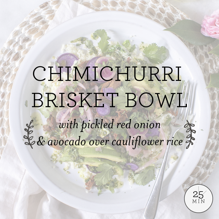 Chimichurri Brisket Bowl with chipotle, radish & torn lettuce over cauliflower rice