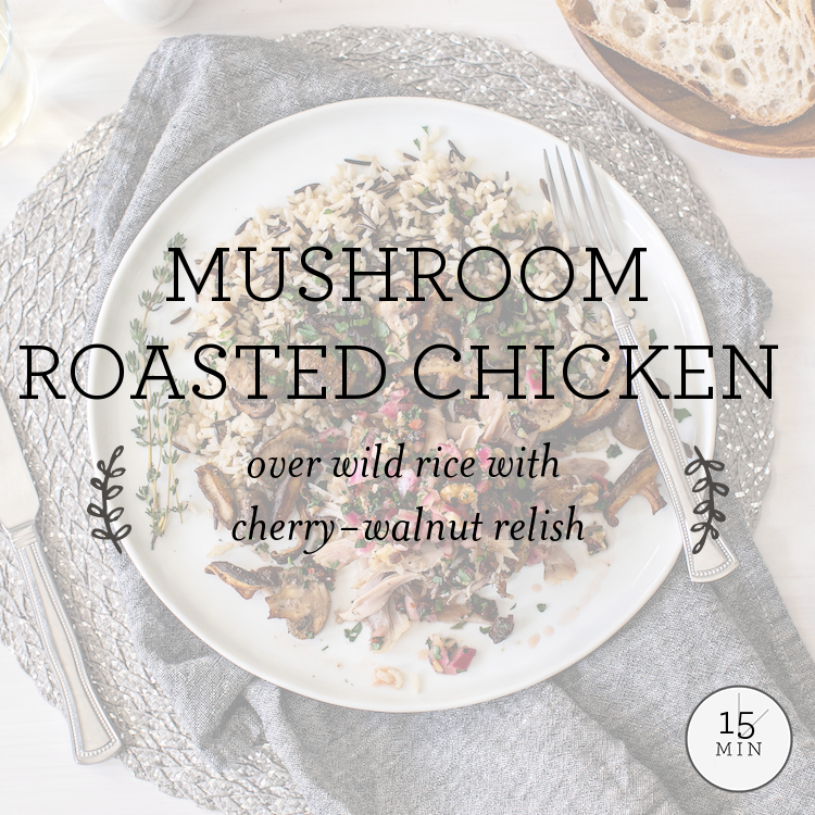 Herbed Chicken & Mushrooms over wild rice with cherry-walnut relish