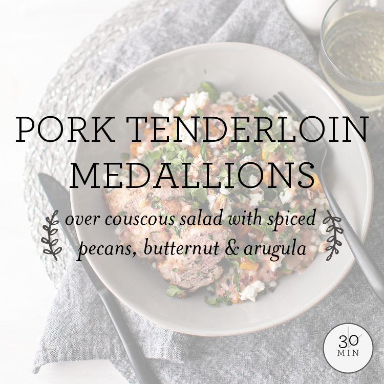 Pork Tenderloin Medallions over couscous salad with spiced pecans, butternut & arugula
