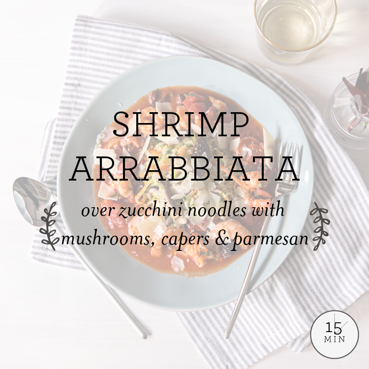 Shrimp Arrabbiata over zucchini noodles with mushrooms, capers & parmesan