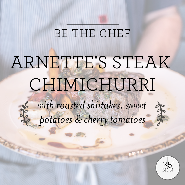 Arnette's Steak Chimichurri with roasted shiitakes, sweet potatoes & cherry tomatoes