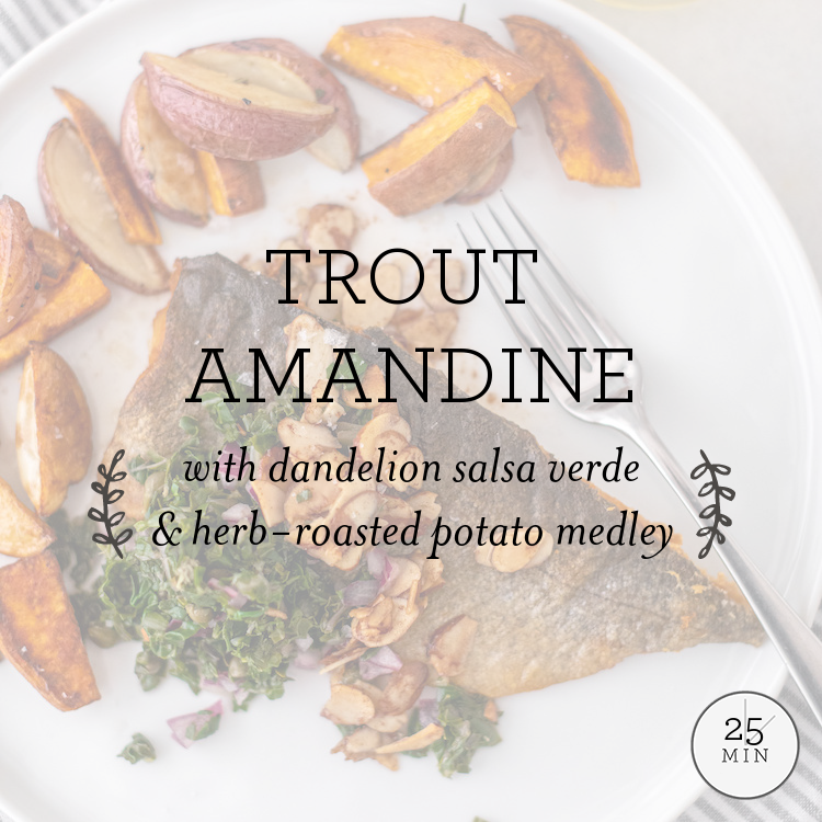 Trout Amandine with wilted Swiss chard & herb-roasted potato medley