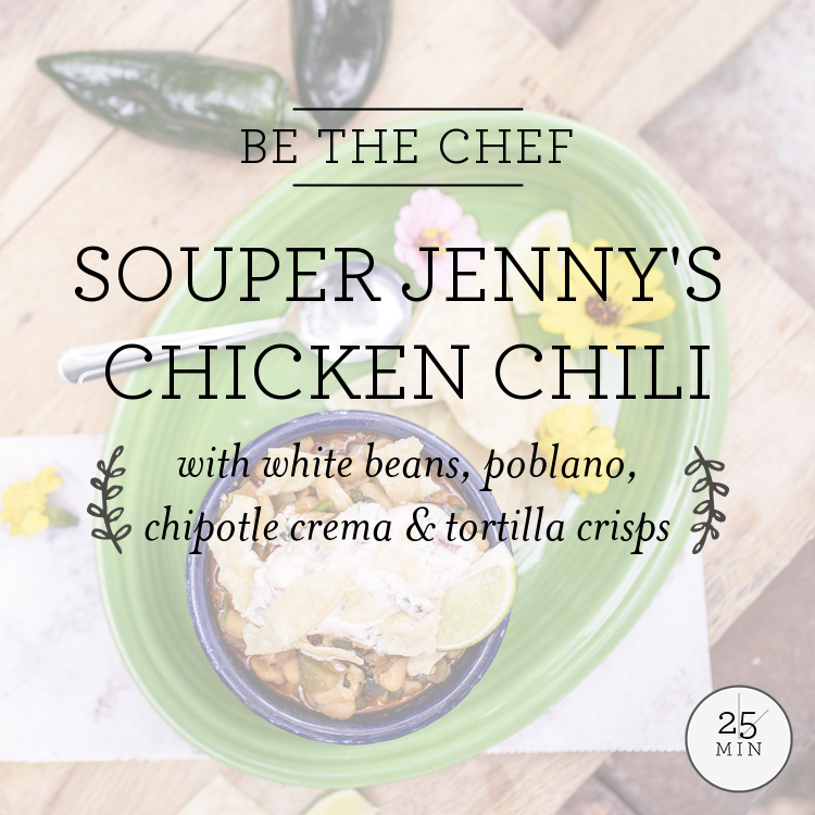Souper Jenny's Chicken Chili with white beans, poblano, chipotle crema & tortilla crisps