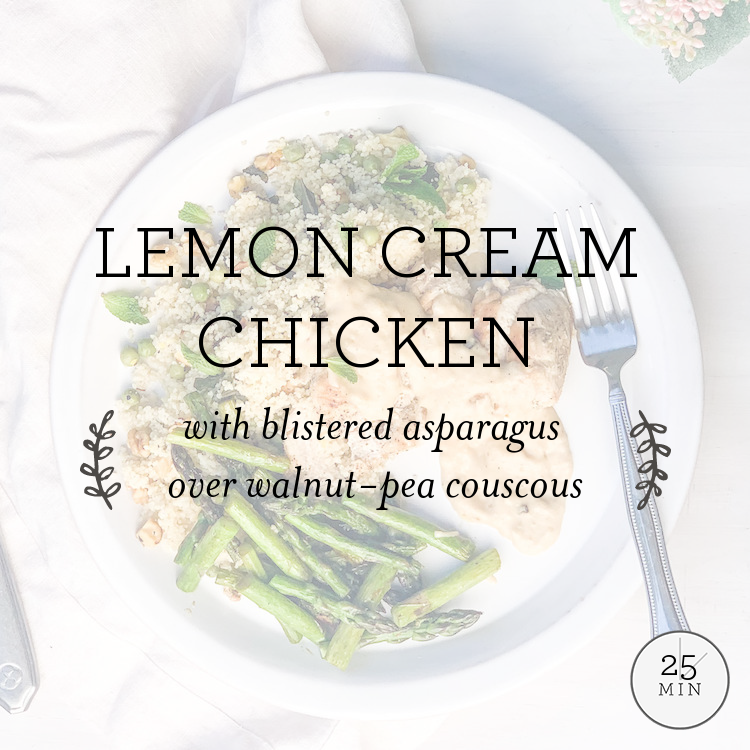 Lemon Cream Chicken with blistered asparagus over walnut-pea couscous