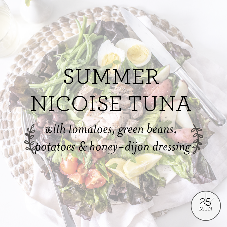 Summer Nicoise Tuna with with tomatoes, green beans, potatoes & honey-dijon dressing