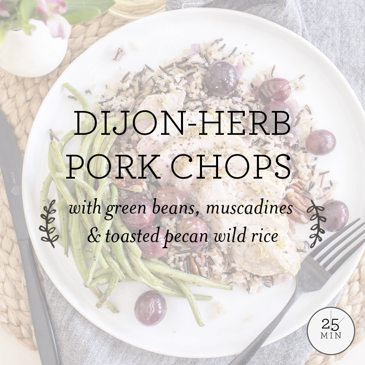 Dijon-Herb Pork Chops with green beans, muscadines & toasted pecan wild rice