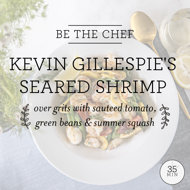 Kevin Gillespie's Seared Shrimp with Summer Veggies & Grits