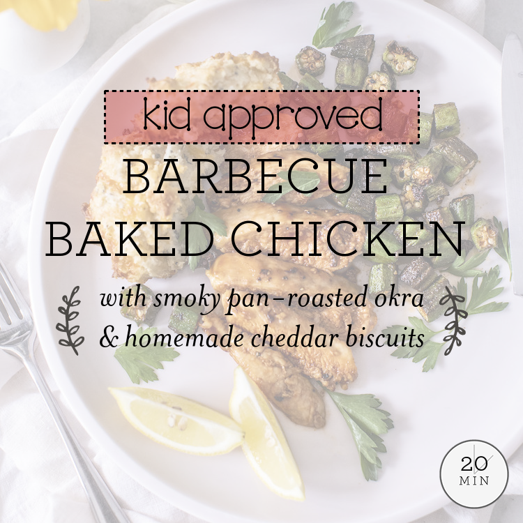 Barbecue Baked Chicken with smoky pan-roasted okra & homemade cheddar biscuits