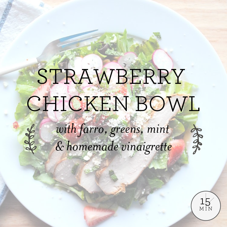 Berry-Chicken & Spring Farro with greens, ramps, strawberries & vinaigrette