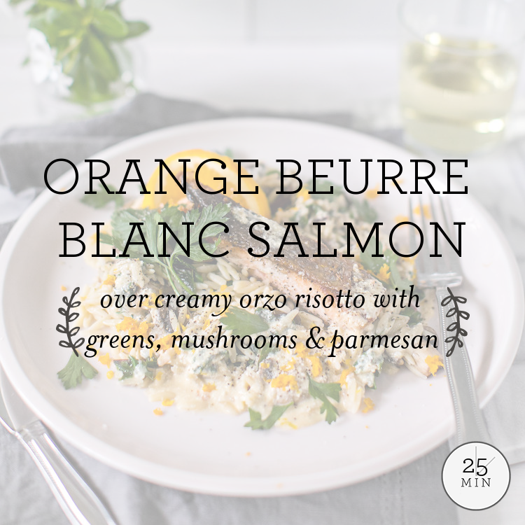 Orange Beurre Blanc Salmon over creamy orzo risotto with greens, mushrooms & parmesan