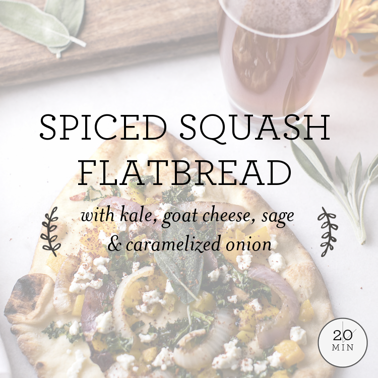 Spiced Squash Flatbread with kale, goat cheese, sage & caramelized onion