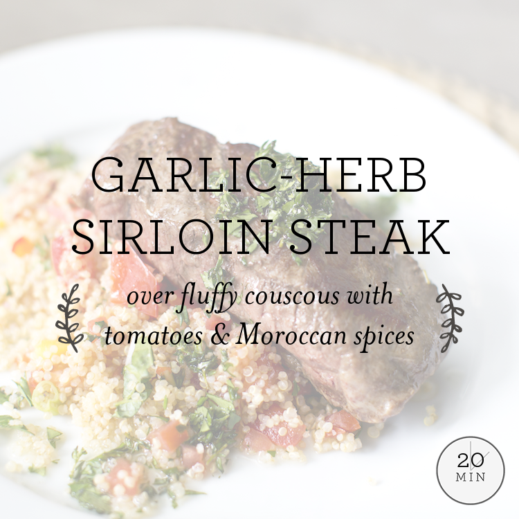 Garlic-Herb Sirloin Steak over fluffy couscous with tomatoes & Moroccan spices